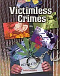 Victimless Crimes: Crime, Justice, and Punishment (Crime, Justice & Punishment)