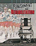 Punishment and Rehabilitation (Crime, Justice & Punishment)