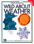 Wild about Weather (Ranger Rick's Naturescope)