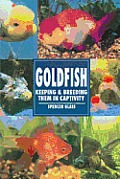 Goldfish: Keeping and Breeding Them in Captivity