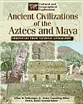 Ancient Civilizations of the Aztecs and Maya Chronicles: From National Geographic