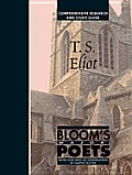 T. S. Eliot (Bloom's Major Poets)