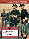 Bluecoats: The U.S. Army in the West, 1848-1897 (G. I.: The Illustrated History of the American Soldier, His Uniform, & His Equipment)