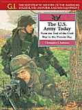 The U.S. Army Today: From the End of the Cold War to the Present Day (G. I.: The Illustrated History of the American Soldier, His Uniform, & His Equipment)