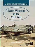 Secret Weapons in the Civil War (Untold History of the Civil War)