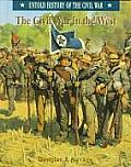 The Civil War in the West (Untold History of the Civil War)