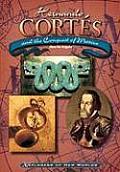 Hernando Cortes & The Conquest Of Mexico