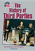 The History of Third Parties (Your Government-How It Works)