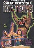 Pro Wrestlings Greatest Tag Teams