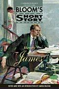 Henry James: Henry James's Short Stories (Bloom's Major Short Story Writers)