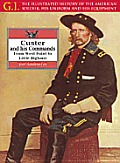 Custer and His Commands: From West Point to Little Bighorn (G. I.: The Illustrated History of the American Soldier, His Uniform, & His Equipment)