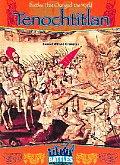 Tenochtitlan (Battles That Changed the World)