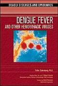 Dengue Fever and Other Hemorrhagic Viruses (Deadly Diseases & Epidemics)