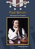 Paul Revere: Messenger for Freedom