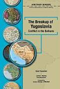 The Breakup of Yugoslavia: Conflict in the Balkans