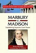 Marbury V. Madison: Establishing Supreme Court Power