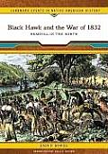 Black Hawk and the War of 1832: Removal in the North