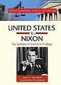 United States V. Nixon: The Question of Executive Privilege