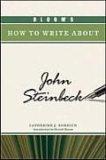 Bloom's How to Write about John Steinbeck (Bloom's How to Write about Literature)