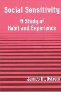 Social Sensitivity: A Study of Habit and Experience