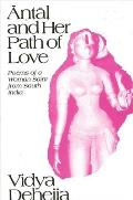 Antal and Her Path Love: Poems of a Woman Saint from South India (Suny Series in African American Studies) Cover