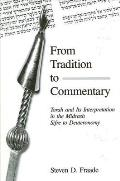 From Tradition to Commentary: Torah and Its Interpretation in the Midrash Sifre to Deuteronomy