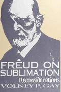 Freud on Sublimation: Reconsiderations