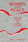Women and Peace: Feminist Visions of Global Security