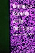 Hermeneutics Citizenship & The Publi