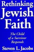 Rethinking Jewish Faith: The Child of a Survivor Responds