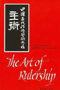 Art of Rulership: A Study of Ancient Chinese Political Thought