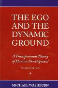 Ego & the Dynamic Ground A Transpersonal Theory of Human Development