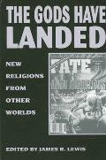 Gods Have Landed: New Religions from Other Worlds