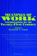 Meanings of Work: Considerations for the Twentyirst Century