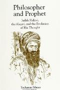Philosopher and Prophet: Judah Halevi, the Kuzari, and the Evolution of His Thought