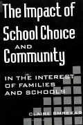 The Impact of School Choice and Community: In the Interest of Families and Schools