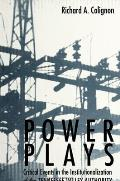 Power Plays: Critical Events in the Institutionalization of the Tennessee Valley Authority (Suny Series, Sociology of Work)