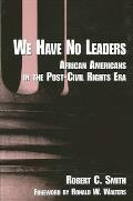 We Have No Leaders African Americans in the Post Civil Rights Era