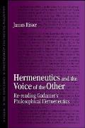 Hermeneutics & Voice of Other Re Reading Gadamers Philosophical Hermeneutics