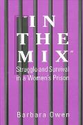 In the Mix: Struggle and Survival in a Women's Prison