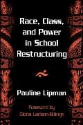 Race, Class, and Power in School Restructuring (Suny Series, Restructuring & School Change)