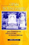 Open Boundaries: Jain Communities and Cultures in Indian History (Suny Series, Hindu Studies)