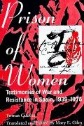 Prison of Women: Testimonies of War and Resistance in Spain, 1939-1975