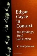 Edgar Cayce in Context: The Readings: Truth and Fiction