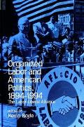 Organized Labor and American Politics, 1894-1994: The Labor-Liberal Alliance (Suny Series, American Labor History) Cover