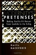 Modernity's Pretenses: Making Reality Fit Reason from Candide to the Gulag