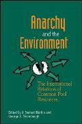 Anarchy & the Environment The International Relations of Common Pool Resources