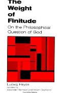 The Weight of Finitude: On the Philosophical Question of God