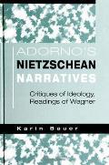 Adorno's Nietzschean Narratives: Critiques of Ideology, Readings of Wagner