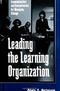 Leading the Learning Organization: Communication and Competencies for Managing Change